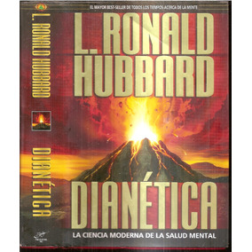 Dianetica El Poder Del Pensamiento Sobre El Cuerpo Pdf