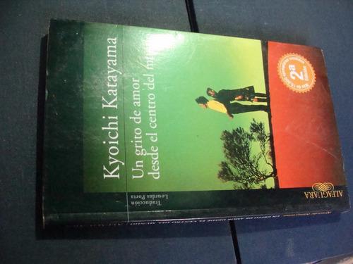 libros un grito de amor desde el centro del mundo , kyoichi