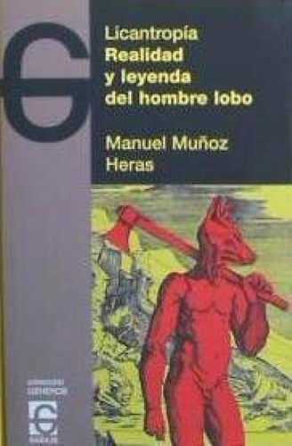 licantropia.realidad y leyenda del hombre lobo(libro mitolog