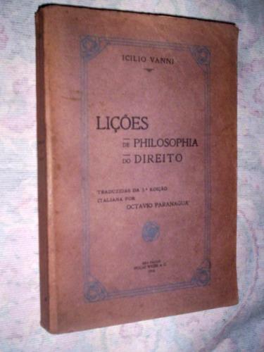 lições de filosofia do direito - icílio  vanni  -  ano 1916