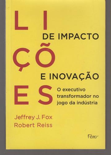 lições de impacto e inovação - jeffrey j. fox e robert reiss