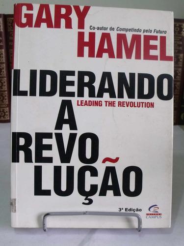 liderando a revolução - gary hamel