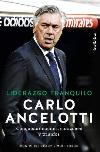 liderazgo tranquilo - carlo ancelotti