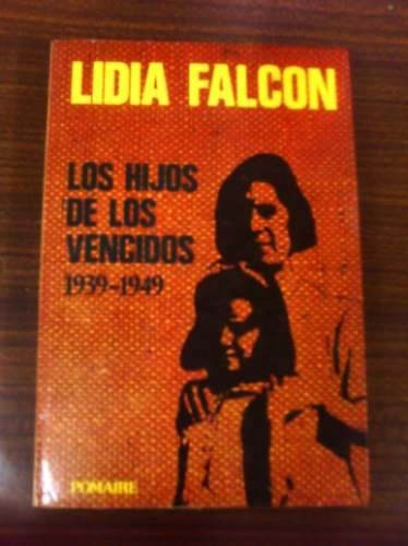 lidia falcon  los hijos de los vencidos  1939-1949