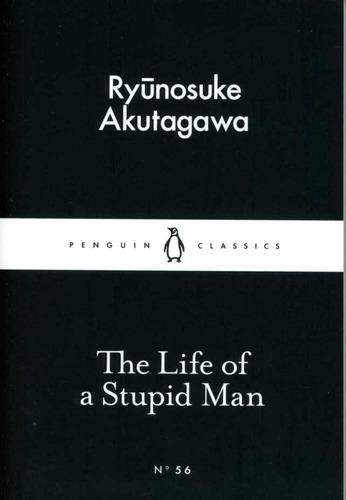 life of a stupid man, the ( ryunosuke akutagawa )