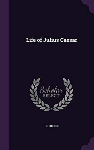 life of julius caesar : h g liddell