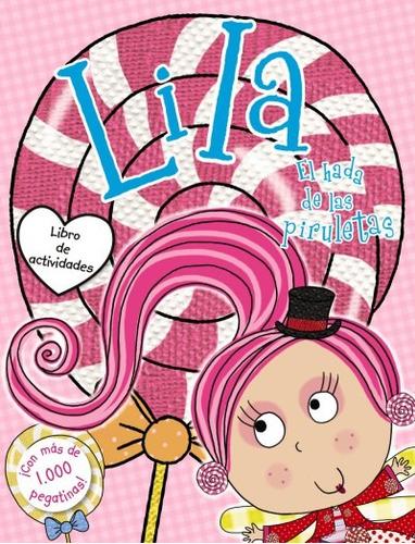 lila, el hada de las piruletas. libro de actividades con peg