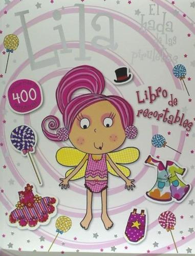 lila, el hada de las piruletas. libro de recortables(libro i