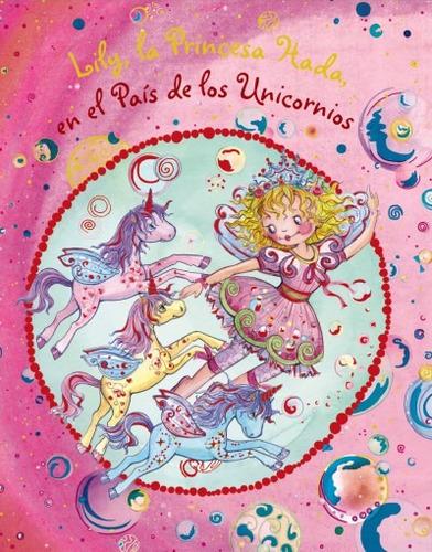 lily, la princesa hada, en el país de los unicornios(libro i