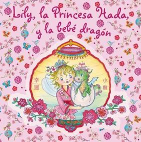 Lily La Princesa Hada Y La Bebe Dragon Lily The Fairy