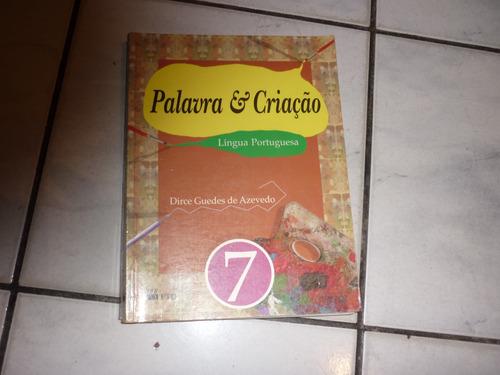 lingua portuguesa 7 -dirce guedes de azevedo-palavra criaçao