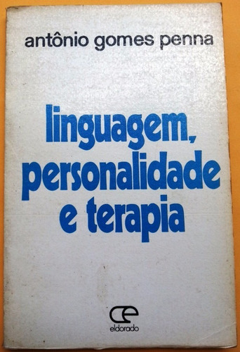 linguagem, personalidade e terapia . antônio gomes penna