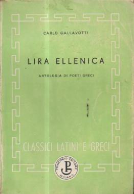 lira ellenica antologia di poeti greci-c.gallavotti-italiano