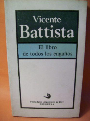 literatura: el libro de todos los engaños vicente battista