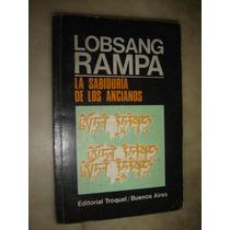 Lobsang Rampa,la Sabiduria De Los Ancianos. Troquel 1989
