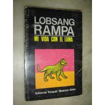Lobsang Rampa,mi Vida Con El Lama.editorial Troquel 1989