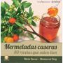 Mermeladas Caseras: 80 Recettas Que Salen Bien - Duran, N.
