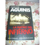 Novela,la Matriz Del Infierno. Marcos Aguinis. Impecable !