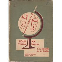 Teatro Ingles Del Siglo Veinte Dudgeon Y Olivera 1958 Losang
