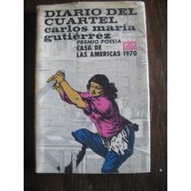 Diario Del Cuartel. Carlos Maria Gutierrez