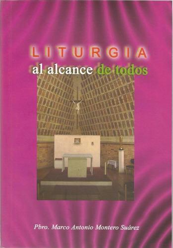 liturgia al alcance de todos. pbro.  marco antonio montero