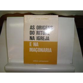 Livro - As Origens Do Ritual Na Igreja E Na Maçonaria