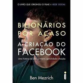 Livro - Bilionários Por Acaso - A Criação Do Facebook