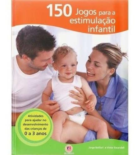 livro 150 jogos para estimulação infantil