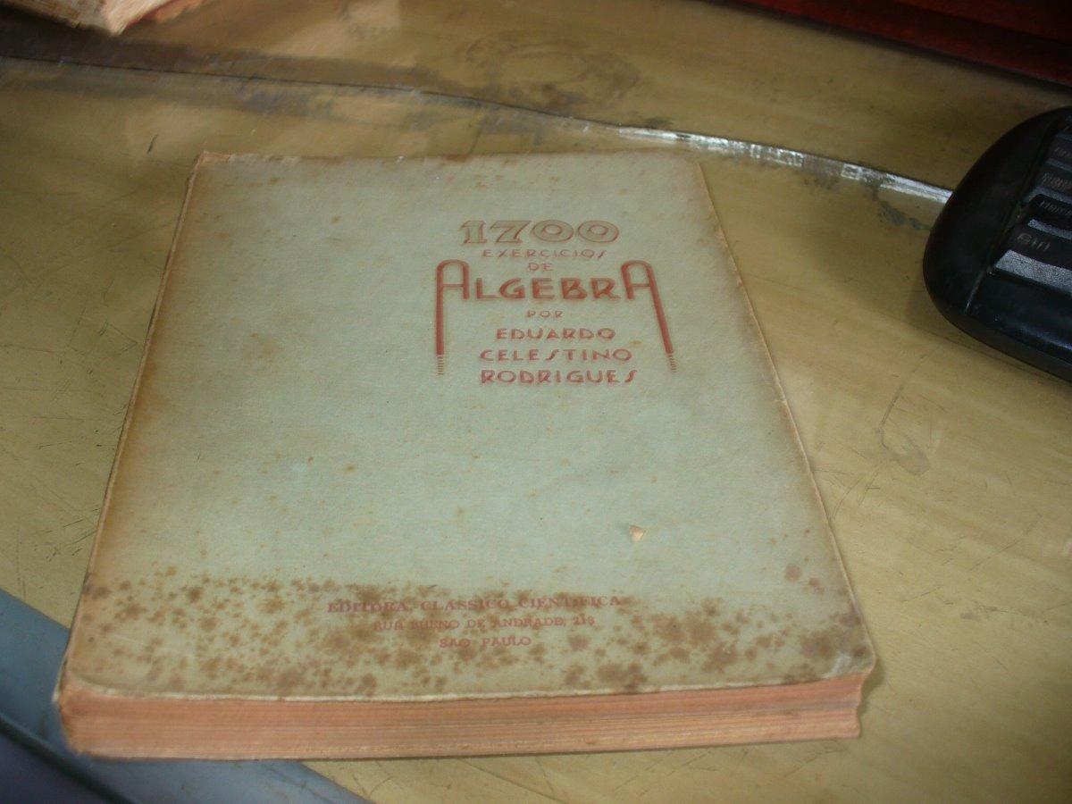 Livro 1700 Exercícios De Algebra Eduardo Celestino Rodrigues