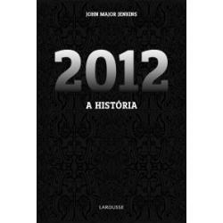 livro 2012 a história - john major jenkins