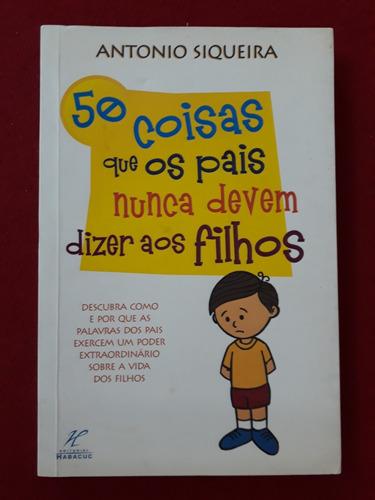 livro: 50 coisas que os pais nunca devem dizer aos filhos