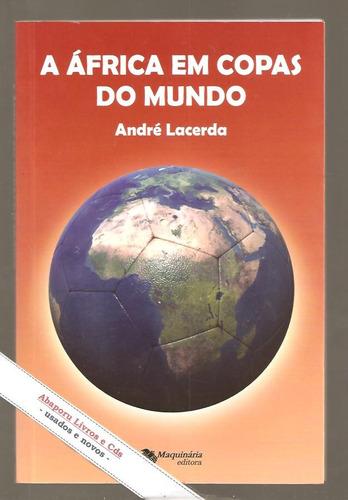 livro a áfrica em copas do mundo - andré lacerda