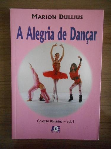 livro a alegria de dançar marion dullius