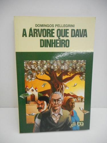 livro a árvore que dava dinheiro domingos pellegrini