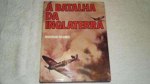 livro a batalha da inglaterra - norman franks - ano 1982