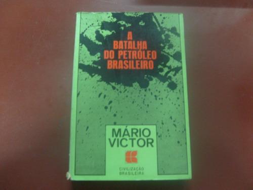 livro - a batalha do petróleo - mário victor - 1970