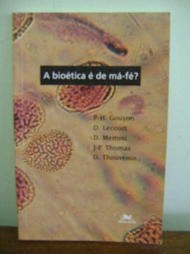 livro a bioética é de má-fé? pierre-henri gouyon e outros