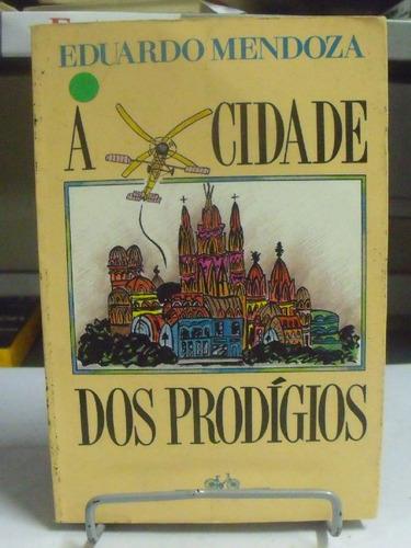 livro - a cidade dos prodígios - eduardo mendoza
