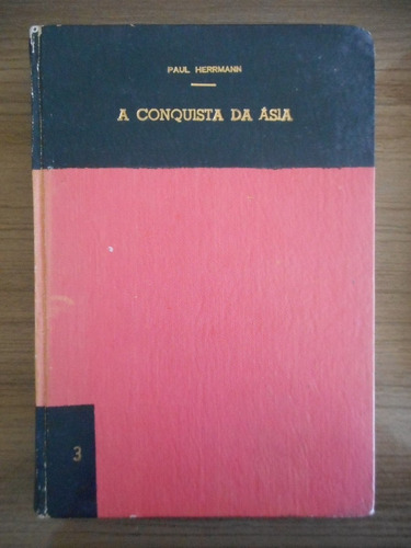 livro a conquista da ásia- paul herrmann