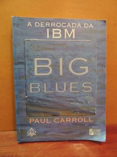 livro a derrocada da ibm big blues paul carroll
