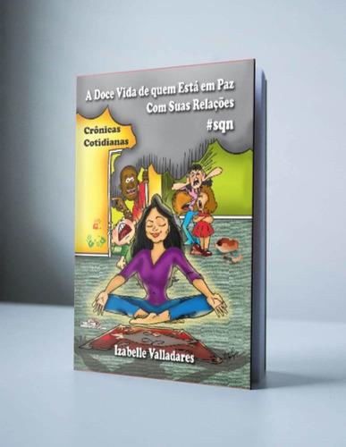 livro: a doce vida de quem está em paz  com suas relações !