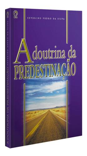 livro a doutrina da predestinação / severino pedro silva