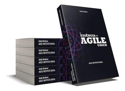 livro - a essência do agile coach | andy barbosa
