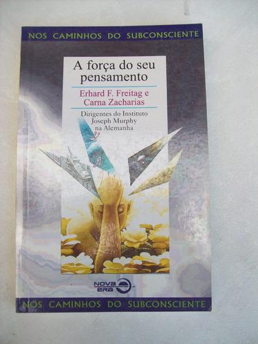 livro: a força do seu pensamento - freitag & zacharias -1999