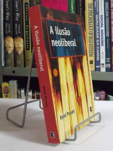 livro - a ilusao neoliberal - rené passet