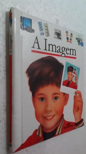 livro a imagem - editora melhoramentos