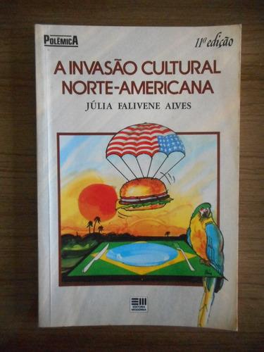 livro a invasão cultural norte- americana júlia falivene