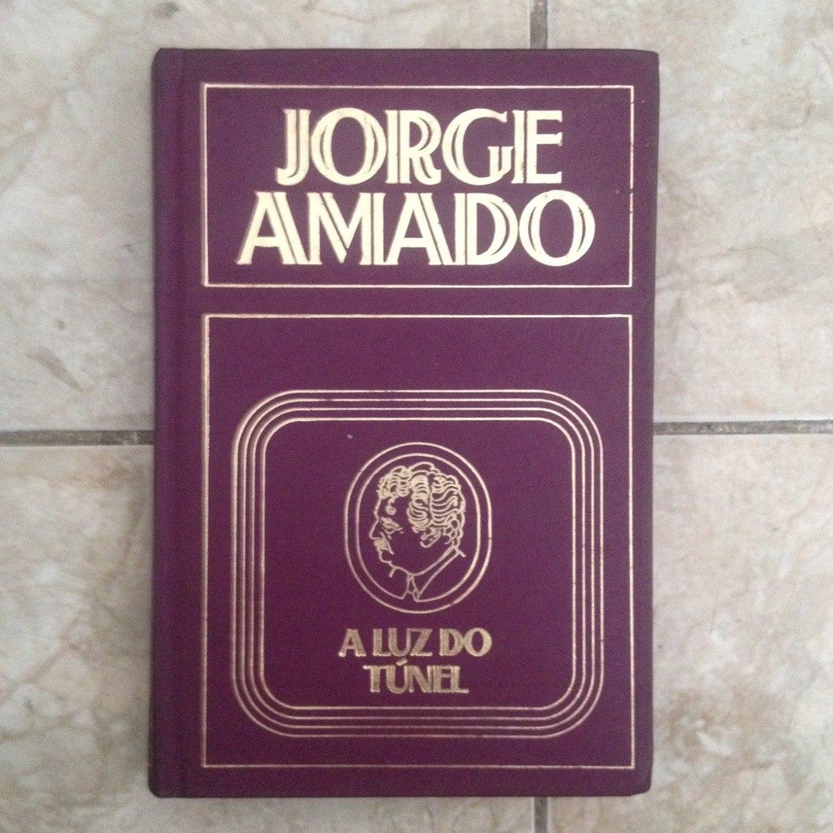 Livro A Luz Do Túnel - Jorge Amado - 1953 Capa Dura - C2 - R$ 110 ...