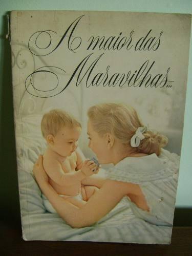 livro a maior das maravilhas...meu filho - nestlé - cartilha