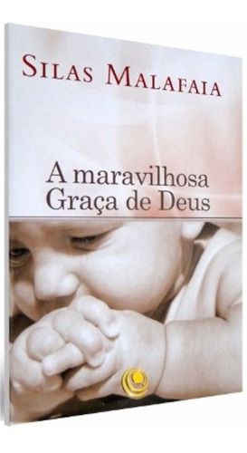 livro a maravilhosa graça de deus / silas malafaia